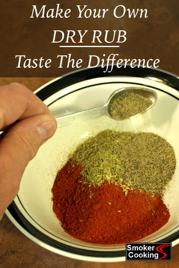 if You Make Your Own Dry Rubs, You Can Taste the Difference! Fresh Ingredients, Mixed In the Proper Proportions Give You Incredible Flavor!