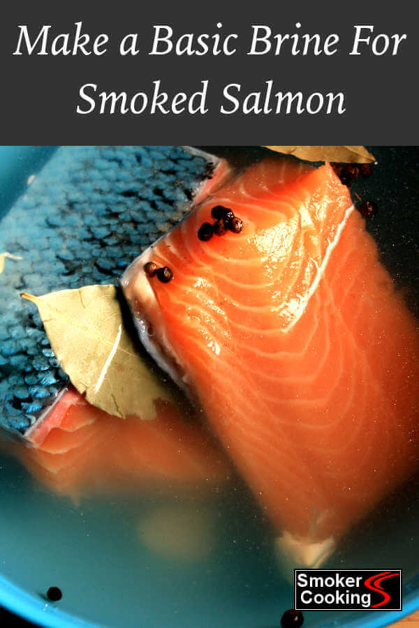 Learn How To Make a Basic Brine For Your Smoked Salmon Recipes. Simple Ingredients, Simply Wonderful Smoked Salmon!