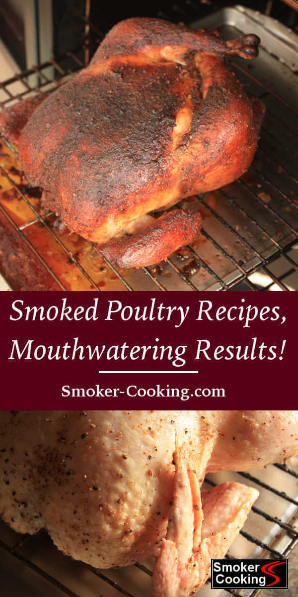These Smoked Poultry Recipes Will Satisfy Your Hunger! Step By Step Instructions Guide You To Perfection!