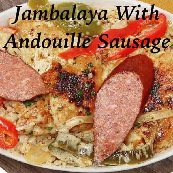 Homemade Andouille Graces a Plate of Tasty Jambalaya
