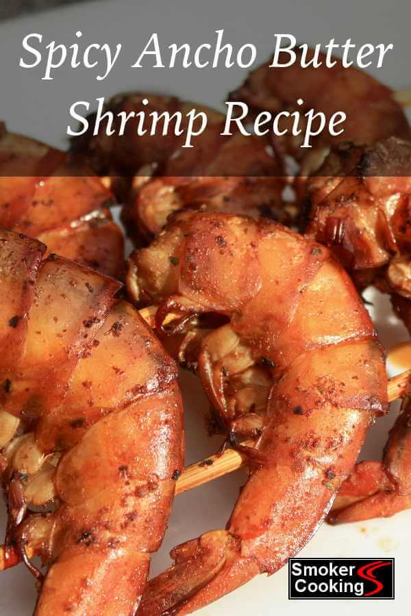 Spicy Grill Smoked Ancho Butter Shrimp Recipe