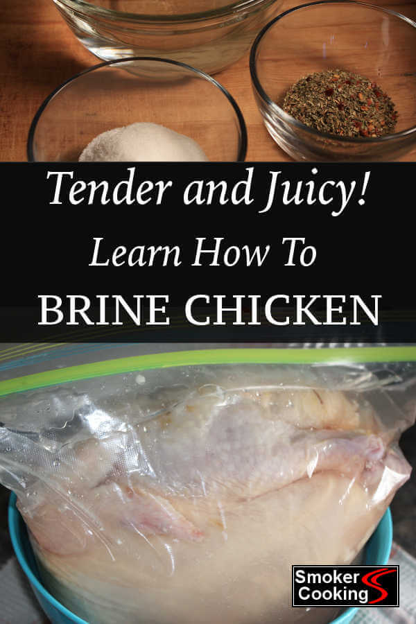 Learn How to Brine Chicken, Improve Its Flavor, And Make it Really, Really Juicy!