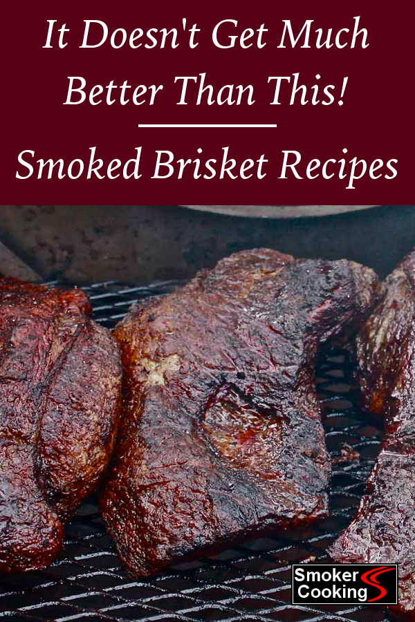 Try One Of These Luscious Smoked Brisket Recipes!