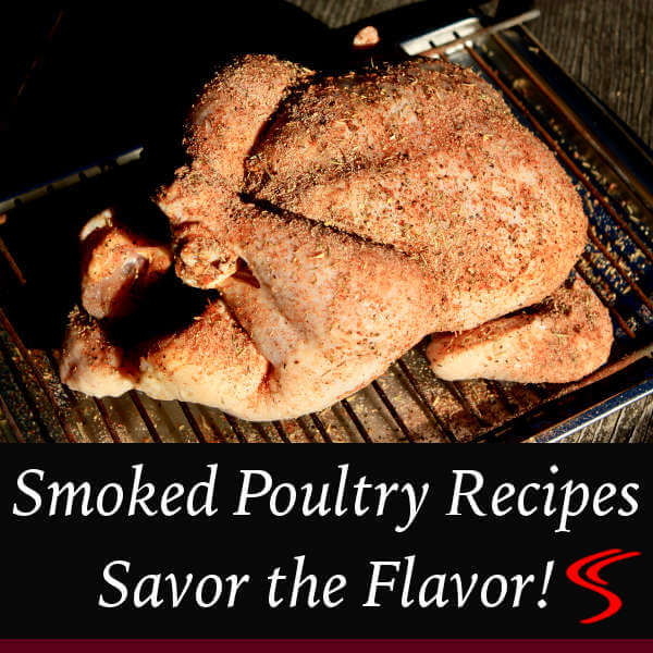 If You Enjoy Eating Chickens, Turkeys and Duck, You'll Find Many Great Smoked Poultry Recipes In This Thorough Article.