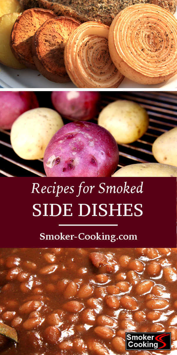 Try one of these smoked side dish recipes with your next smoked brisket or ribs. Smoked potatoes and whole onions are incredible!