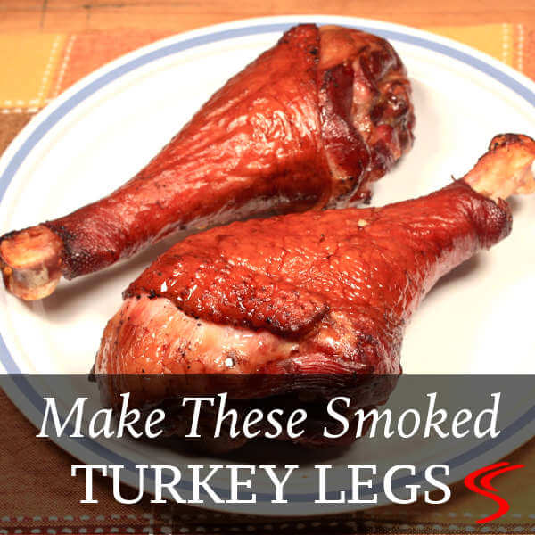 Turkey Legs Are a Great, Handheld Eatin' Treat! Smoke Some Turkey Legs Today!