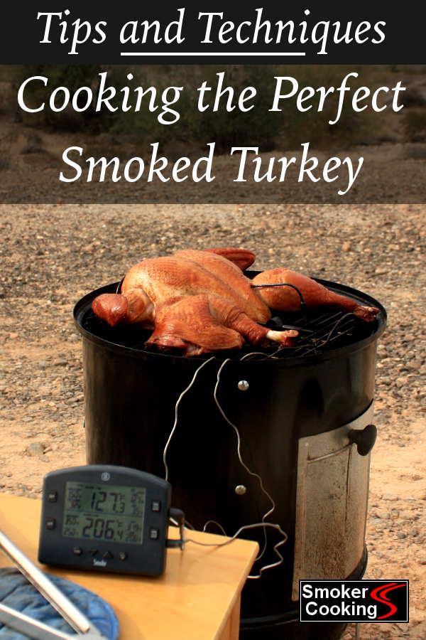 More Turkey Smoking Tips: Smoker Temp, How Long To Smoke