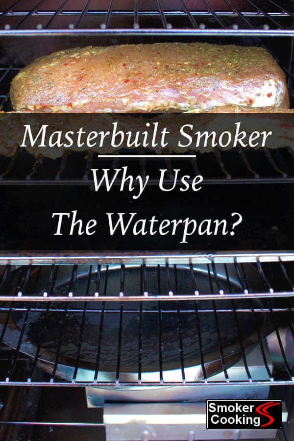Using The Water Pan In a Masterbuilt Smoker