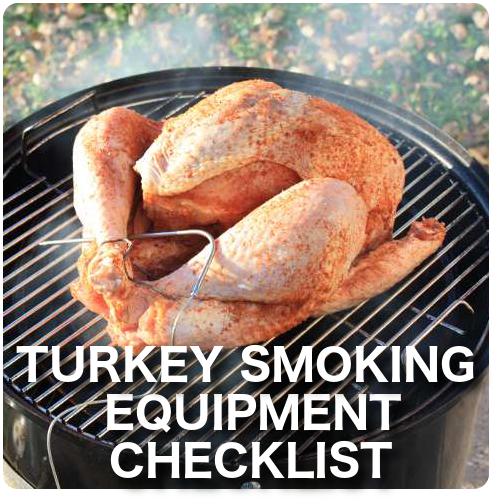 Be ready to smoke your Thanksgiving turkey with the Turkey Smoking Equipment Checklist